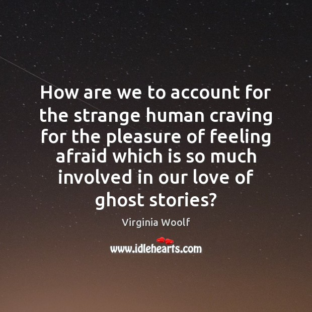 Image, How are we to account for the strange human craving for the