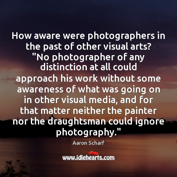 """How aware were photographers in the past of other visual arts? """"No Image"""
