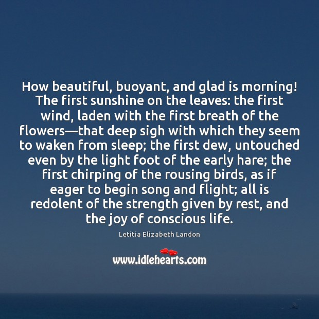 Image, How beautiful, buoyant, and glad is morning! The first sunshine on the