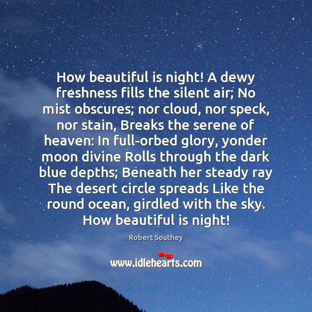 How beautiful is night! A dewy freshness fills the silent air; No Image
