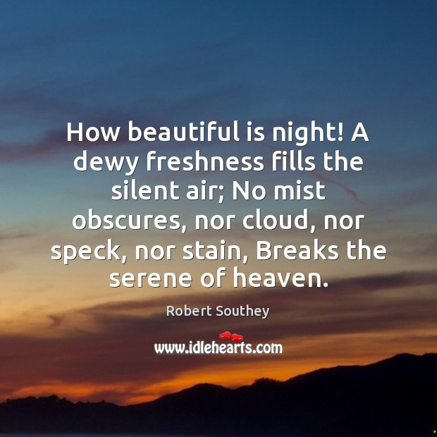 Image, How beautiful is night! A dewy freshness fills the silent air; No