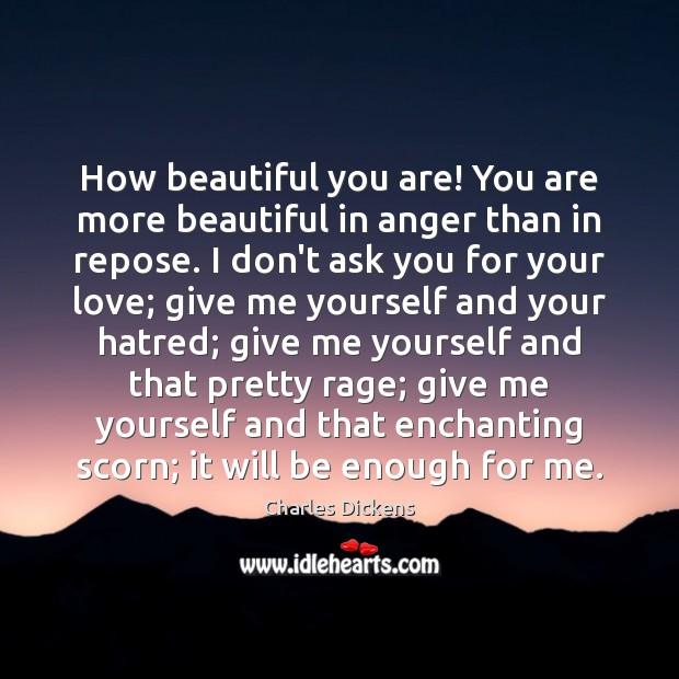 Image, How beautiful you are! You are more beautiful in anger than in