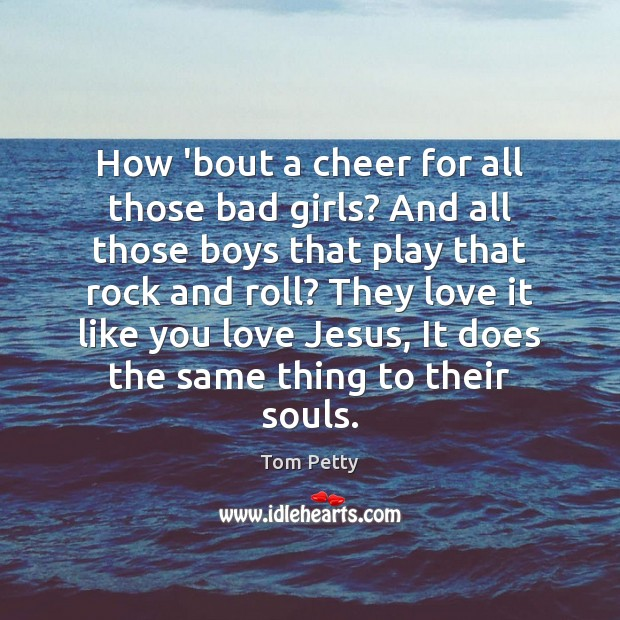 Image, How 'bout a cheer for all those bad girls? And all those