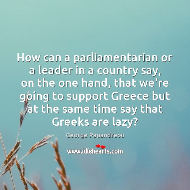 How can a parliamentarian or a leader in a country say, on Image