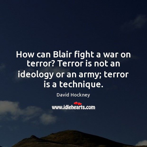 How can Blair fight a war on terror? Terror is not an Image