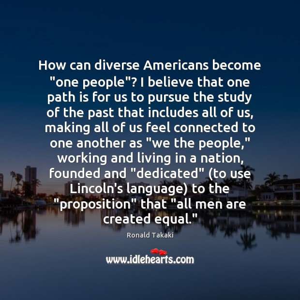 """How can diverse Americans become """"one people""""? I believe that one path Image"""