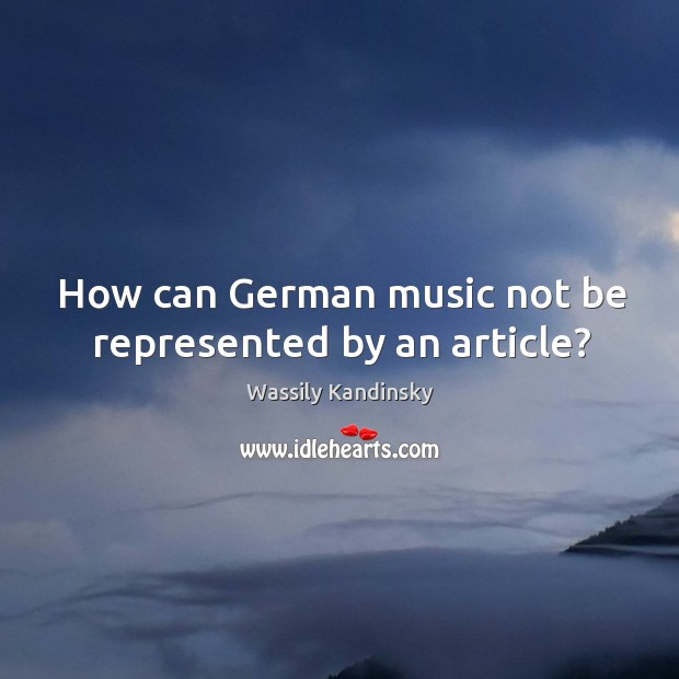 Image, How can german music not be represented by an article?