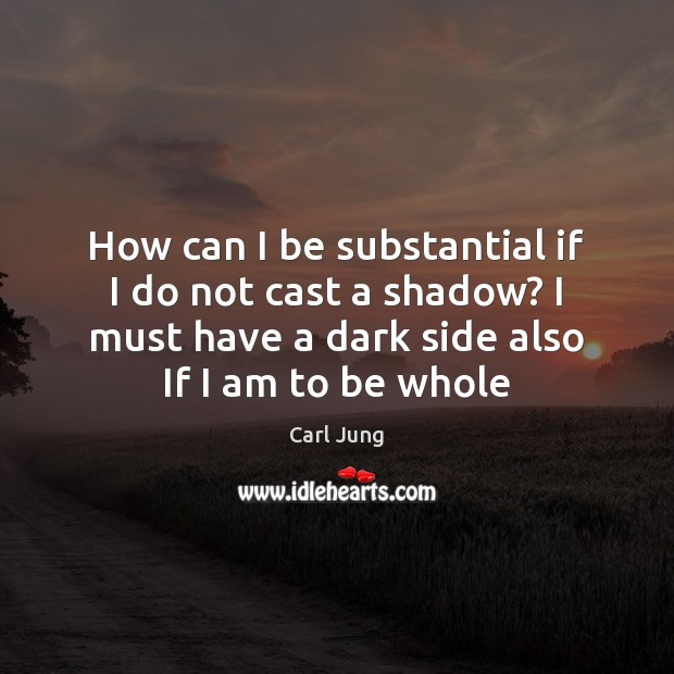 How can I be substantial if I do not cast a shadow? Image