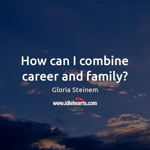 How can I combine career and family? Image