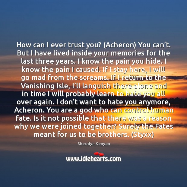 How can I ever trust you? (Acheron) You can't. But I Image