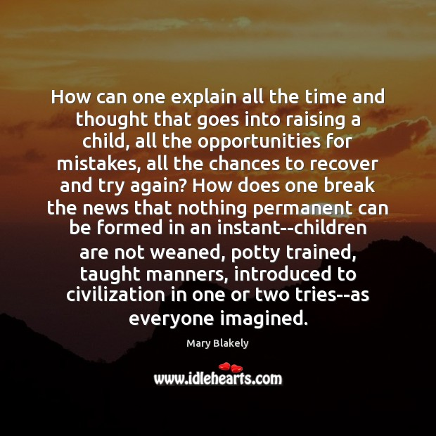 How can one explain all the time and thought that goes into Children Quotes Image