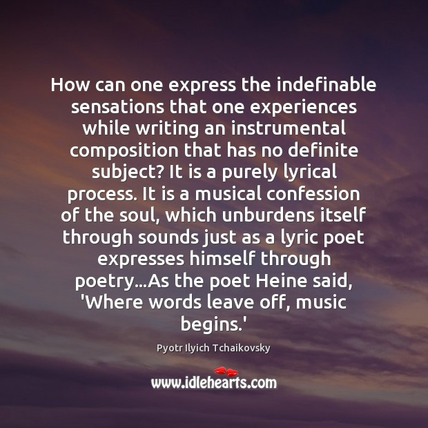 Image, How can one express the indefinable sensations that one experiences while writing