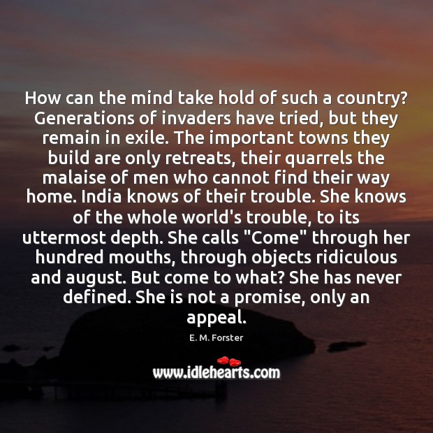 How can the mind take hold of such a country? Generations of E. M. Forster Picture Quote