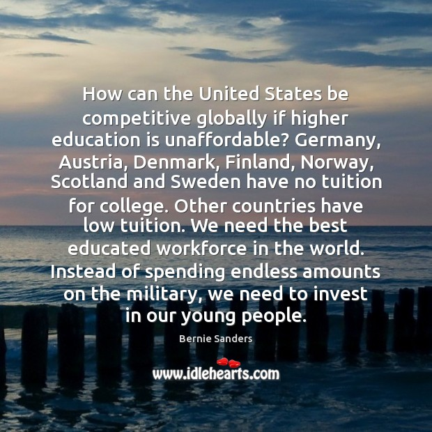 How can the United States be competitive globally if higher education is Education Quotes Image