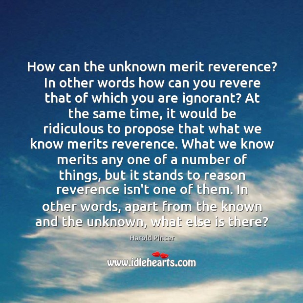 How can the unknown merit reverence? In other words how can you Image