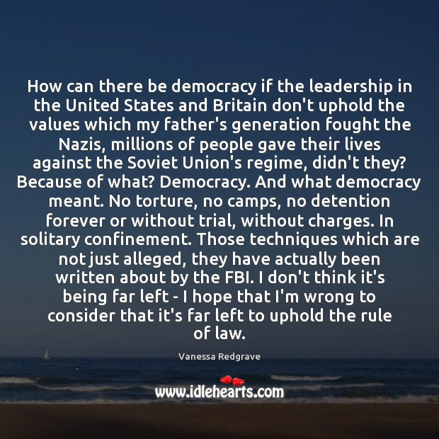 How can there be democracy if the leadership in the United States Image