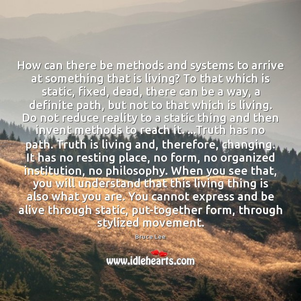 How can there be methods and systems to arrive at something that Bruce Lee Picture Quote