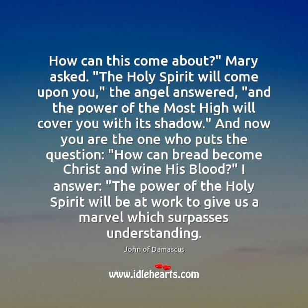 "How can this come about?"" Mary asked. ""The Holy Spirit will come Image"