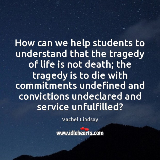 Image, How can we help students to understand that the tragedy of life