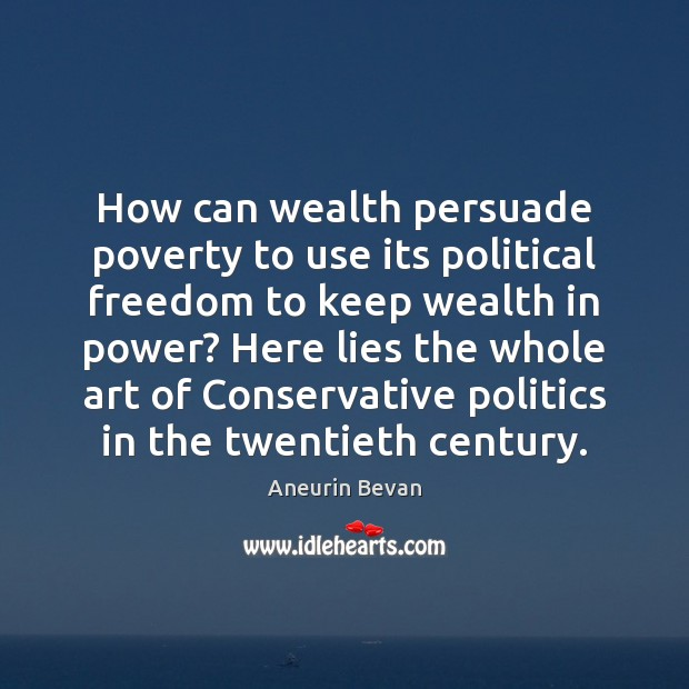 Image, How can wealth persuade poverty to use its political freedom to keep