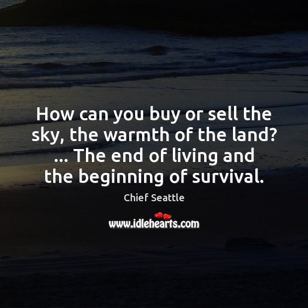 How can you buy or sell the sky, the warmth of the Image