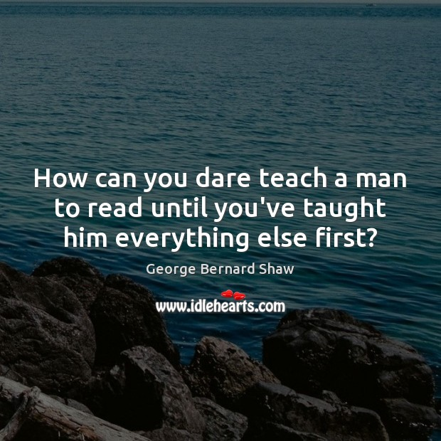 Image, Book, Book Reading, Dare, Else, Everything, First, Firsts, Him, How, Literature, Man, Men, Read, Reading, Taught, Teach, Until, You