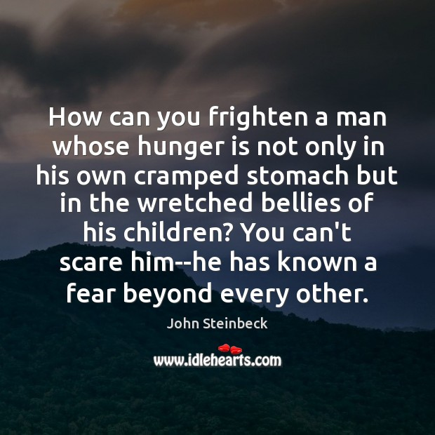 How can you frighten a man whose hunger is not only in Hunger Quotes Image