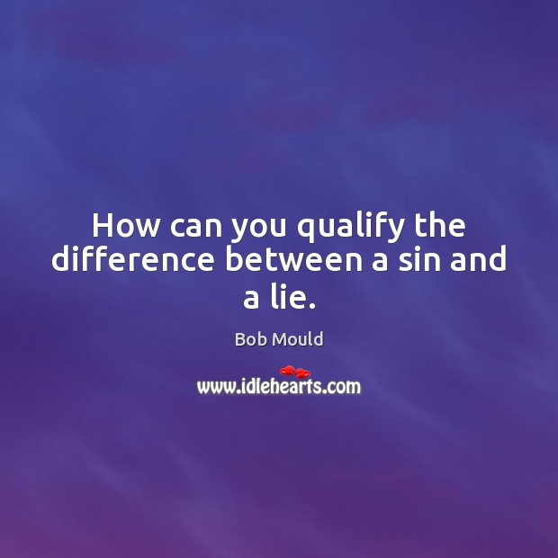 Image, How can you qualify the difference between a sin and a lie.