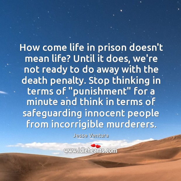 How come life in prison doesn't mean life? Until it does, we're Image