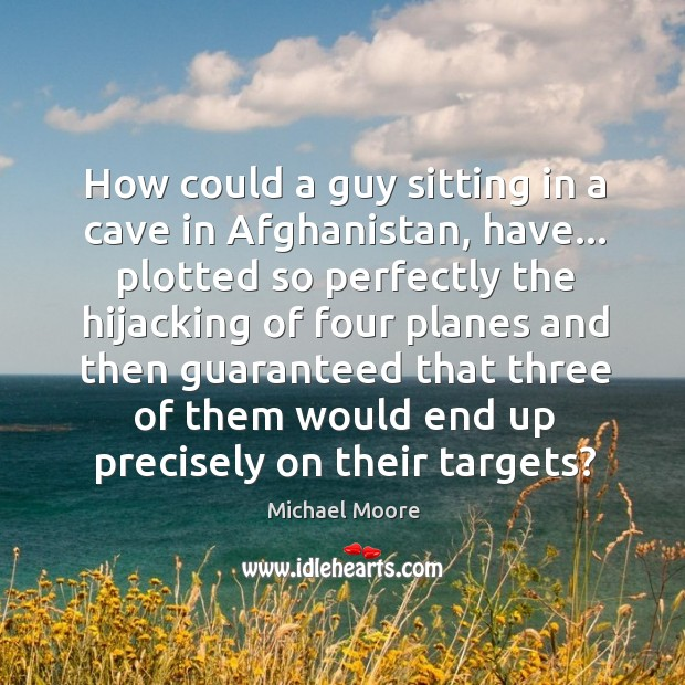 How could a guy sitting in a cave in Afghanistan, have… plotted Image