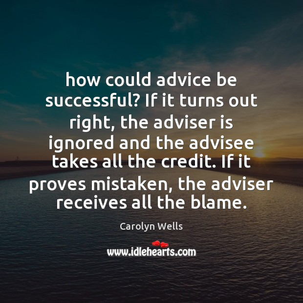 How could advice be successful? If it turns out right, the adviser Image