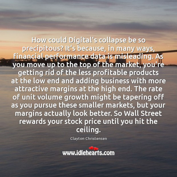 How could Digital's collapse be so precipitous? It's because, in many ways, Growth Quotes Image