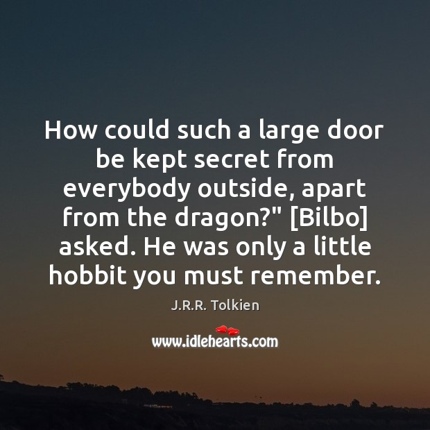 How could such a large door be kept secret from everybody outside, Image