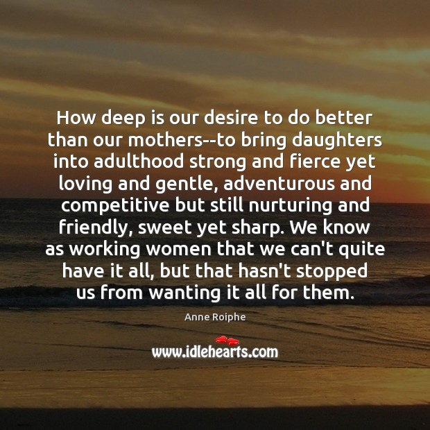 Image, How deep is our desire to do better than our mothers–to bring