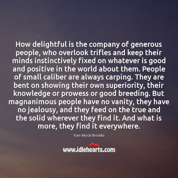 How delightful is the company of generous people, who overlook trifles and Image