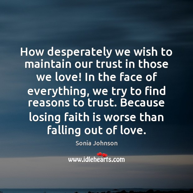 Image, How desperately we wish to maintain our trust in those we love!