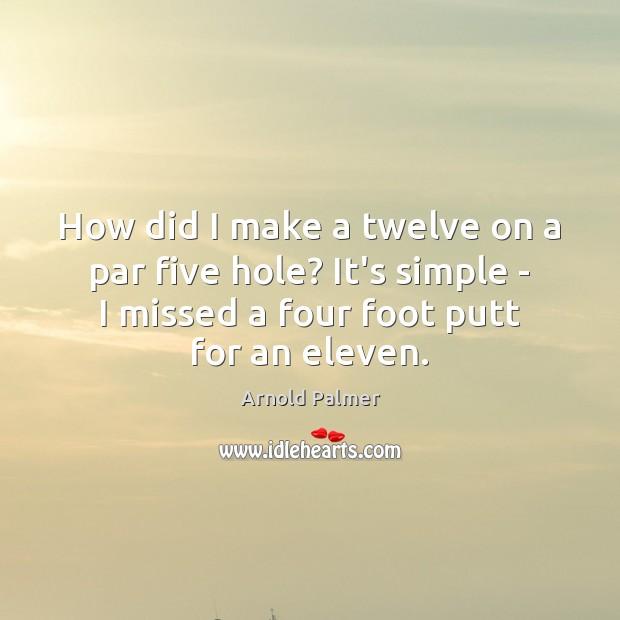 Image, How did I make a twelve on a par five hole? It's
