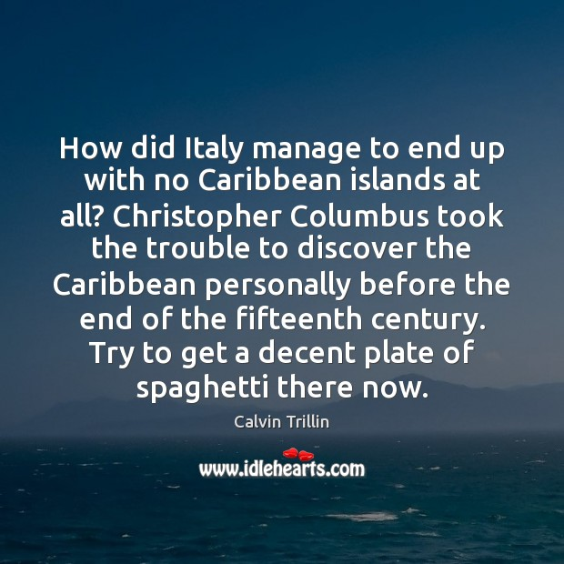 How did Italy manage to end up with no Caribbean islands at Calvin Trillin Picture Quote