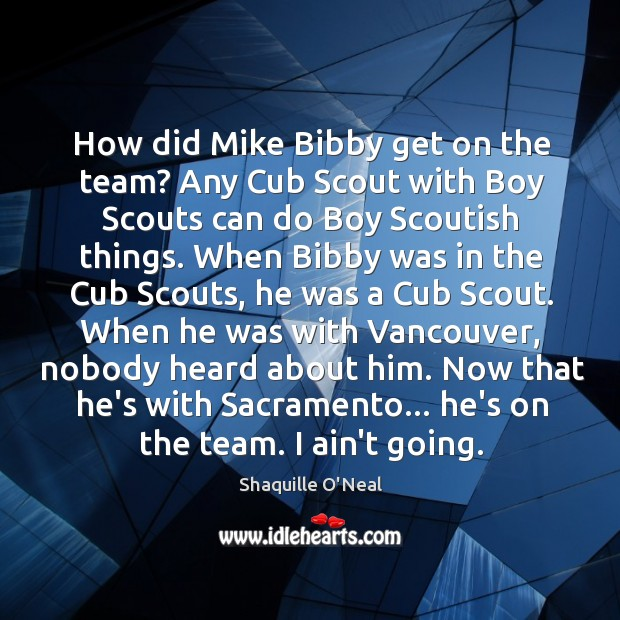 How did Mike Bibby get on the team? Any Cub Scout with Image