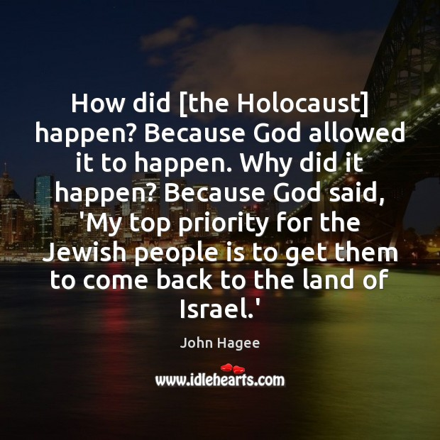 How did [the Holocaust] happen? Because God allowed it to happen. Why Image