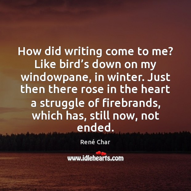 How did writing come to me? Like bird's down on my Image