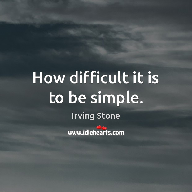 How difficult it is to be simple. Image