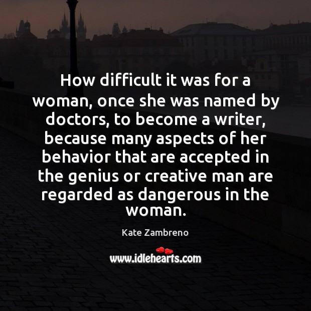 How difficult it was for a woman, once she was named by Behavior Quotes Image