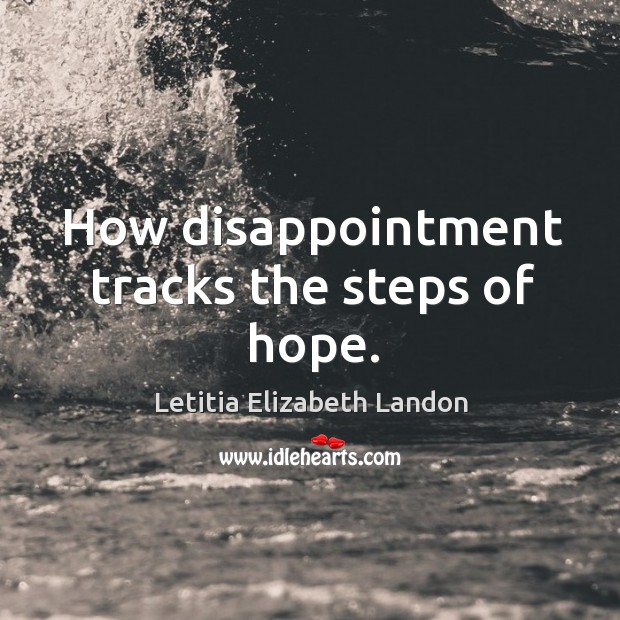 Image, How disappointment tracks the steps of hope.
