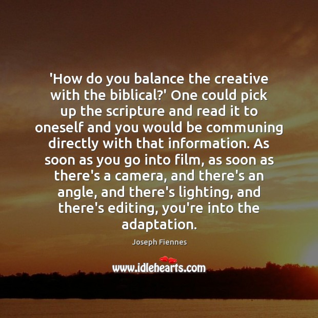 Image, 'How do you balance the creative with the biblical?' One could