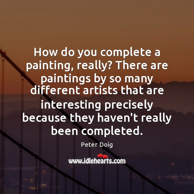 How do you complete a painting, really? There are paintings by so Image