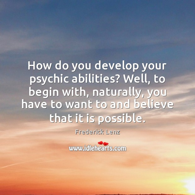 How do you develop your psychic abilities? Well, to begin with, naturally, Image