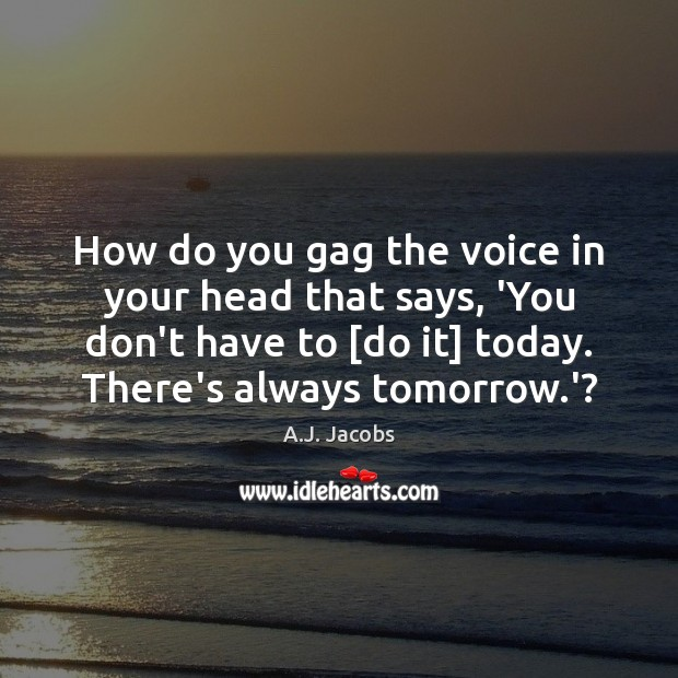 Image, How do you gag the voice in your head that says, 'You