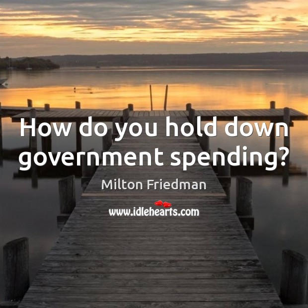 Image, How do you hold down government spending?