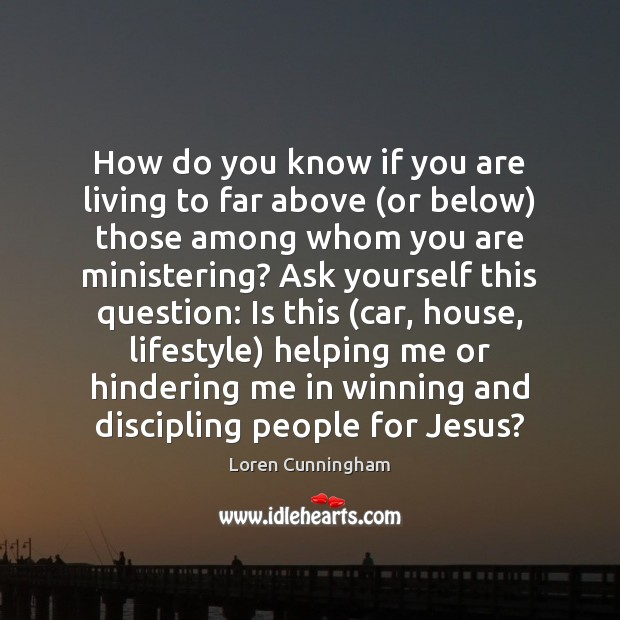How do you know if you are living to far above (or Image
